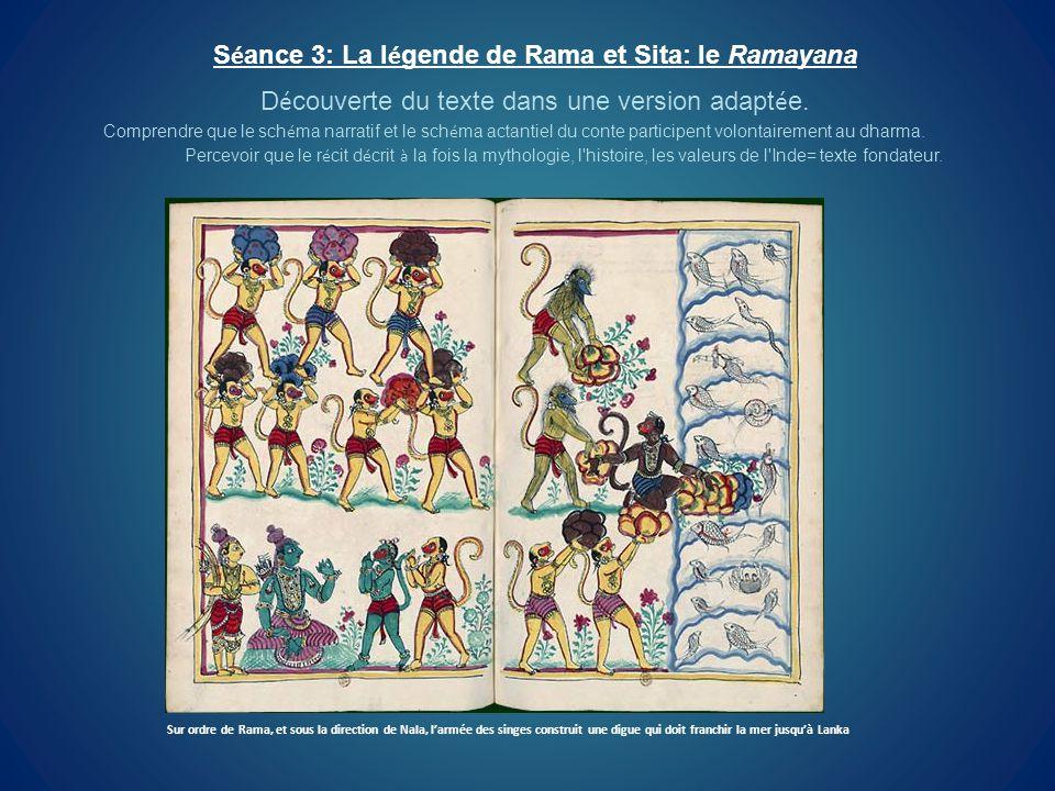 S é ance 3: La l é gende de Rama et Sita: le Ramayana D é couverte du texte dans une version adapt é e. Comprendre que le sch é ma narratif et le sch