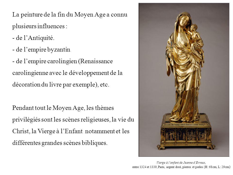 La peinture de la fin du Moyen Age a connu plusieurs influences : - de lAntiquité. - de lempire byzantin - de lempire carolingien (Renaissance carolin