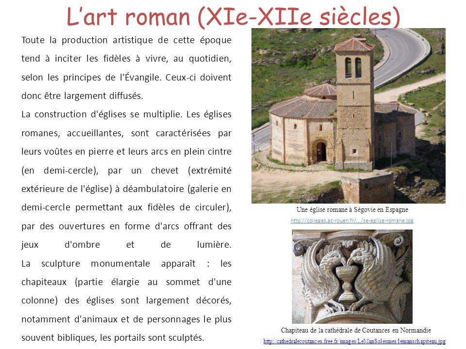 Lart roman (XIe-XIIe siècles) Toute la production artistique de cette époque tend à inciter les fidèles à vivre, au quotidien, selon les principes de