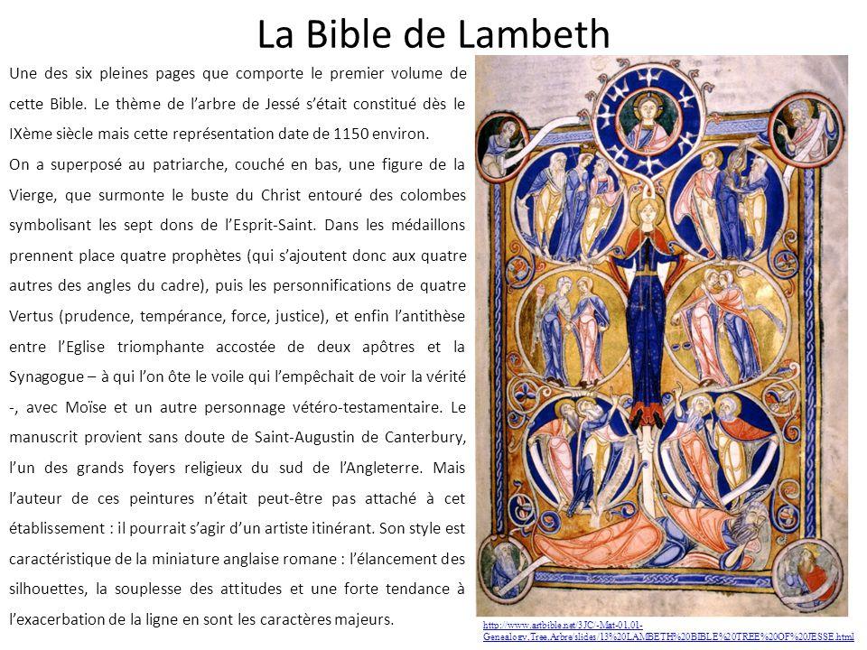 La Bible de Lambeth Une des six pleines pages que comporte le premier volume de cette Bible. Le thème de larbre de Jessé sétait constitué dès le IXème