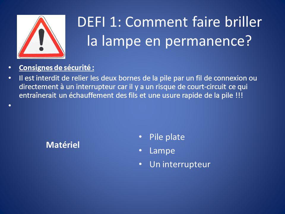 DEFI 1: Comment faire briller la lampe en permanence.