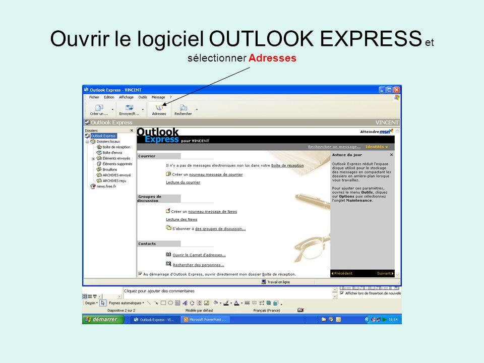 Ouvrir le logiciel OUTLOOK EXPRESS et sélectionner Adresses