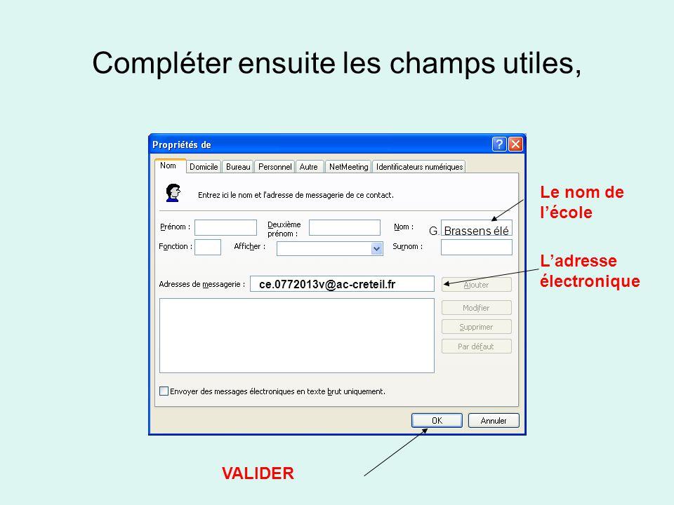 Compléter ensuite les champs utiles, Le nom de lécole G. Brassens élé Ladresse électronique ce.0772013v@ac-creteil.fr VALIDER