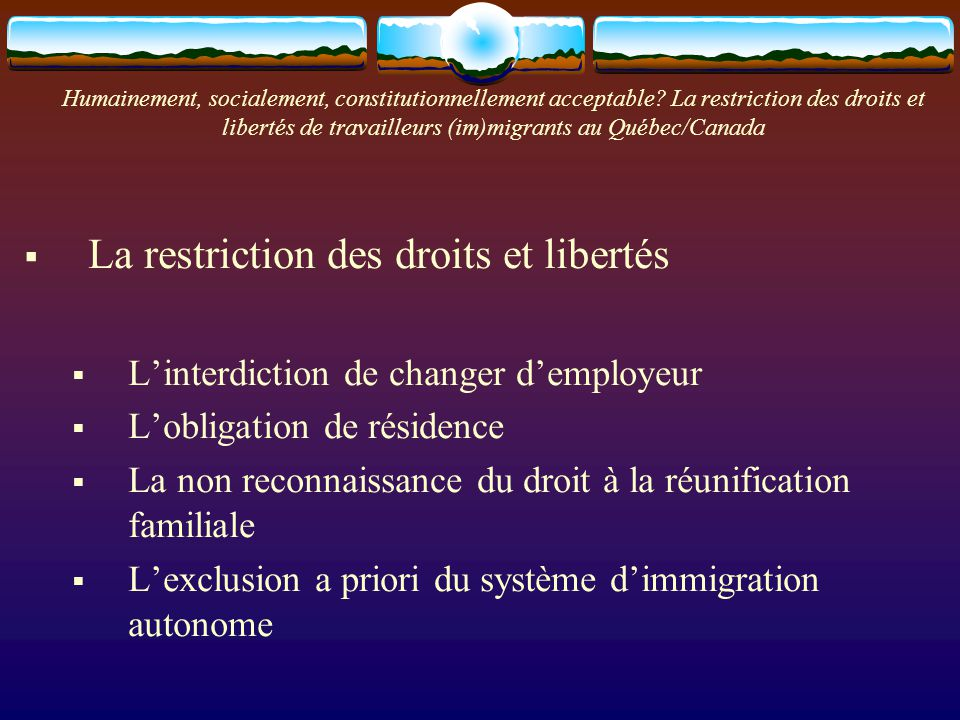 Humainement, socialement, constitutionnellement acceptable.