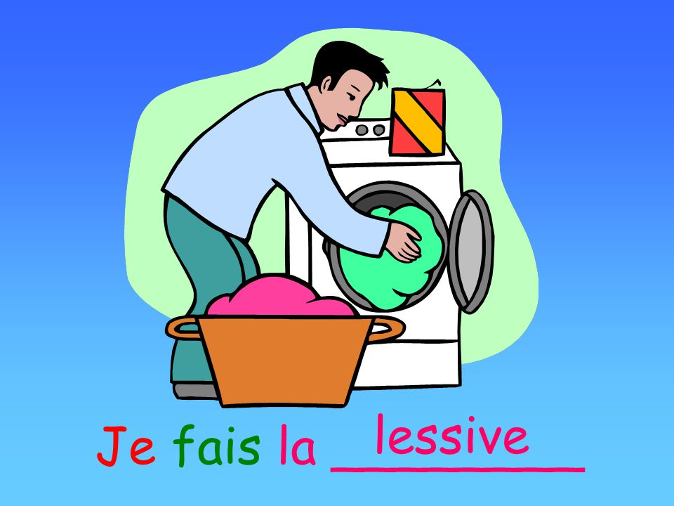 Je fais la ________ lessive