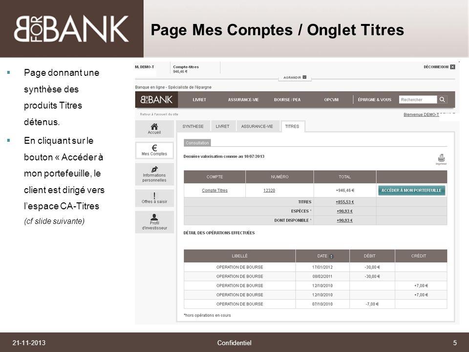 Confidentiel5 Page Mes Comptes / Onglet Titres Page donnant une synthèse des produits Titres détenus.