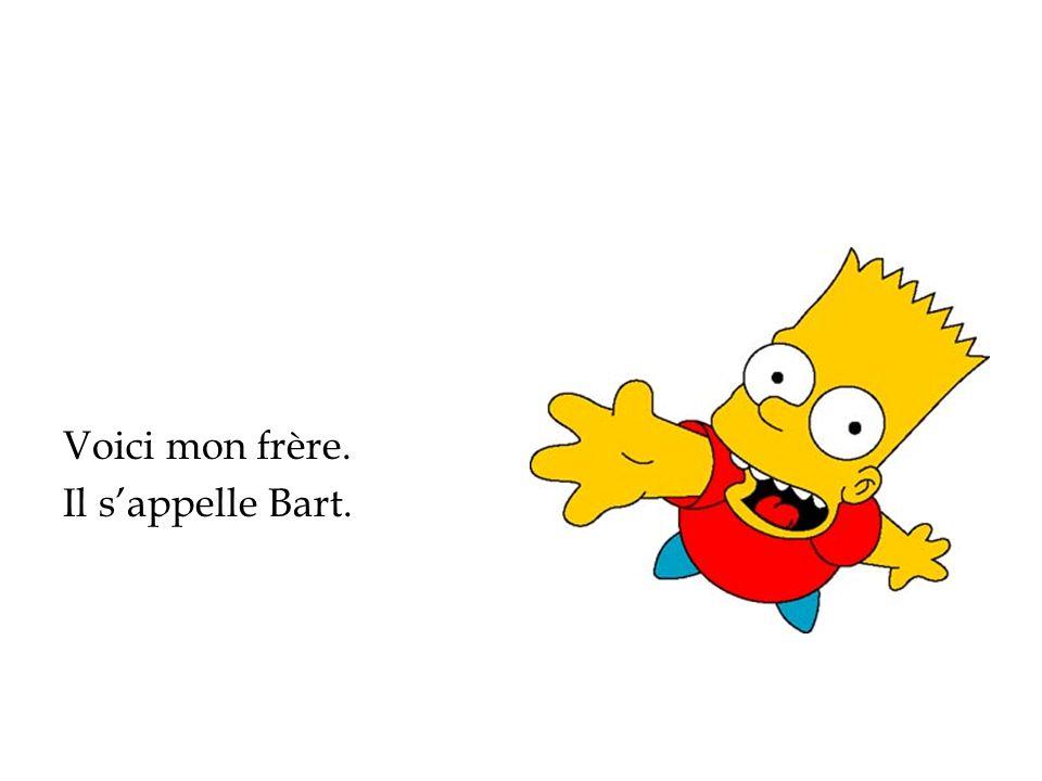 Il sappelle Bart.