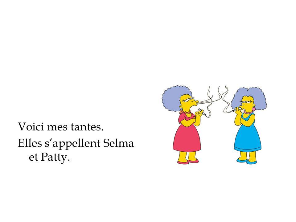Elles sappellent Selma et Patty.