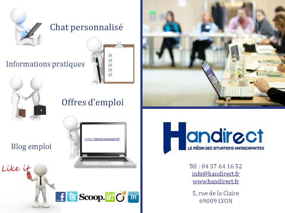 Tél : 04 37 64 16 52 info@handirect.fr www.handirect.fr 5, rue de la Claire 69009 LYON Chat personnalisé Informations pratiques Offres demploi www.