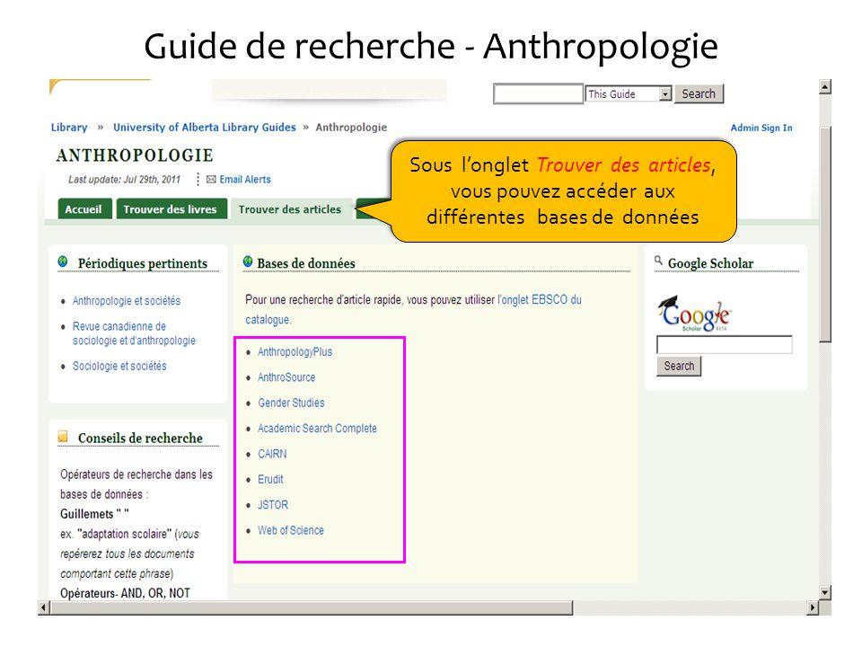 Guide de recherche - Anthropologie Sous longlet Trouver des articles, vous pouvez accéder aux différentes bases de données Sous longlet Trouver des articles, vous pouvez accéder aux différentes bases de données
