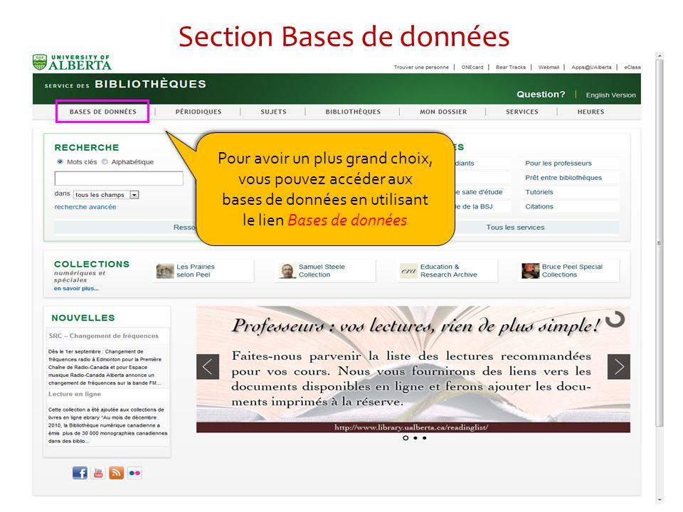 Section Bases de données Pour avoir un plus grand choix, vous pouvez accéder aux bases de données en utilisant le lien Bases de données Pour avoir un plus grand choix, vous pouvez accéder aux bases de données en utilisant le lien Bases de données