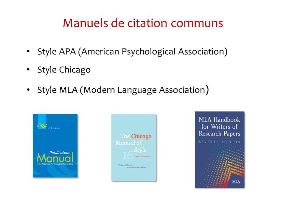 Manuels de citation communs Style APA (American Psychological Association) Style Chicago Style MLA (Modern Language Association )