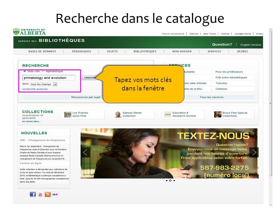 Recherche dans le catalogue Tapez vos mots clés dans la fenêtre Tapez vos mots clés dans la fenêtre