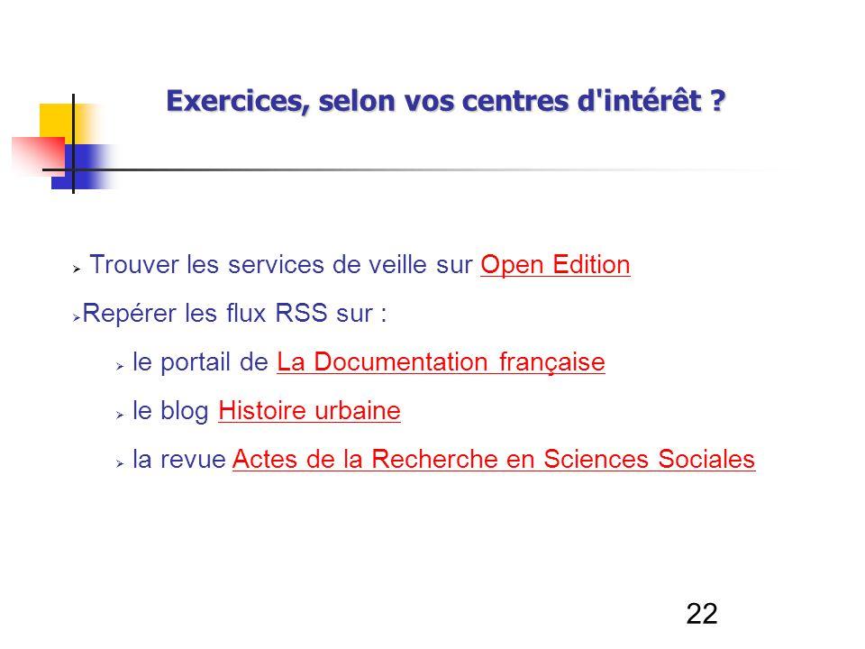 22 Trouver les services de veille sur Open EditionOpen Edition Repérer les flux RSS sur : le portail de La Documentation françaiseLa Documentation fra