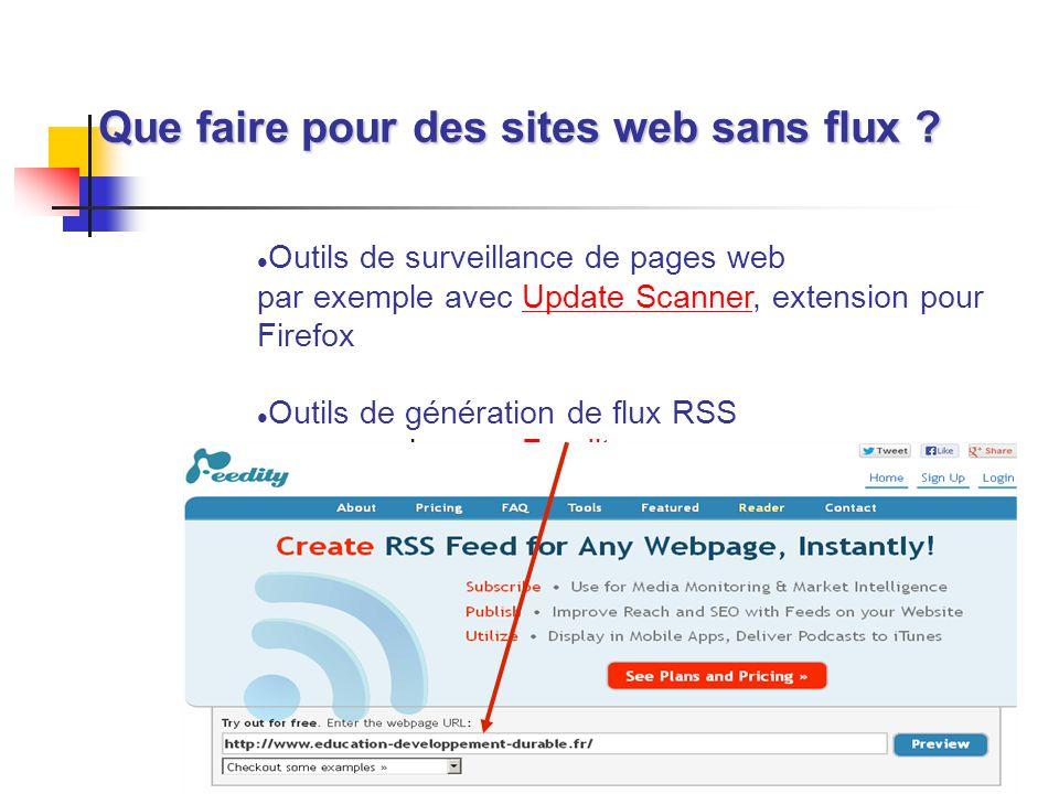 30 Que faire pour des sites web sans flux ? Outils de surveillance de pages web par exemple avec Update Scanner, extension pour FirefoxUpdate Scanner