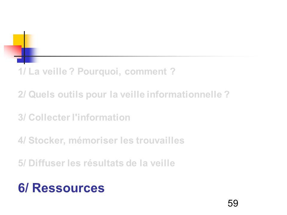 59 1/ La veille . Pourquoi, comment . 2/ Quels outils pour la veille informationnelle .