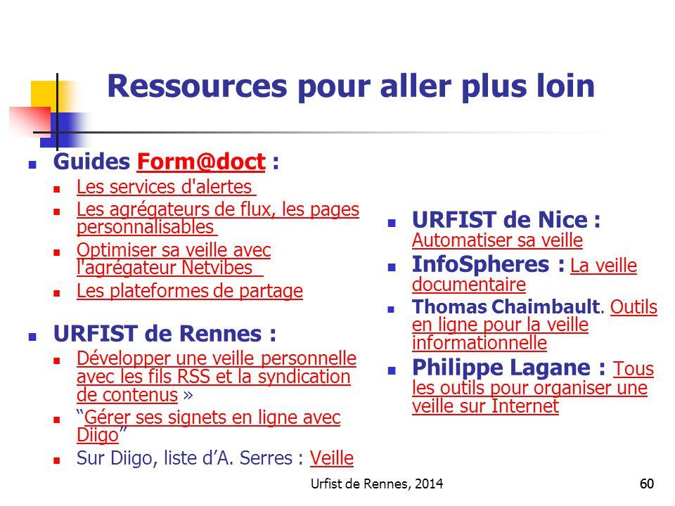 Urfist de Rennes, 201460 Ressources pour aller plus loin Guides Form@doct :Form@doct Les services d'alertes Les agrégateurs de flux, les pages personn