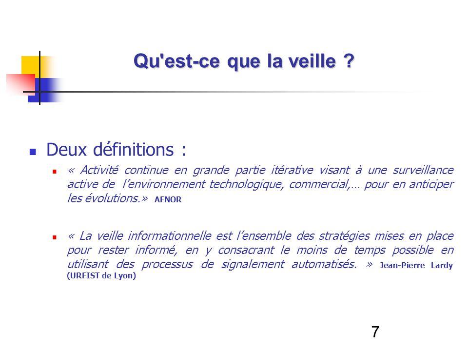 7 Deux définitions : « Activité continue en grande partie itérative visant à une surveillance active de lenvironnement technologique, commercial,… pou