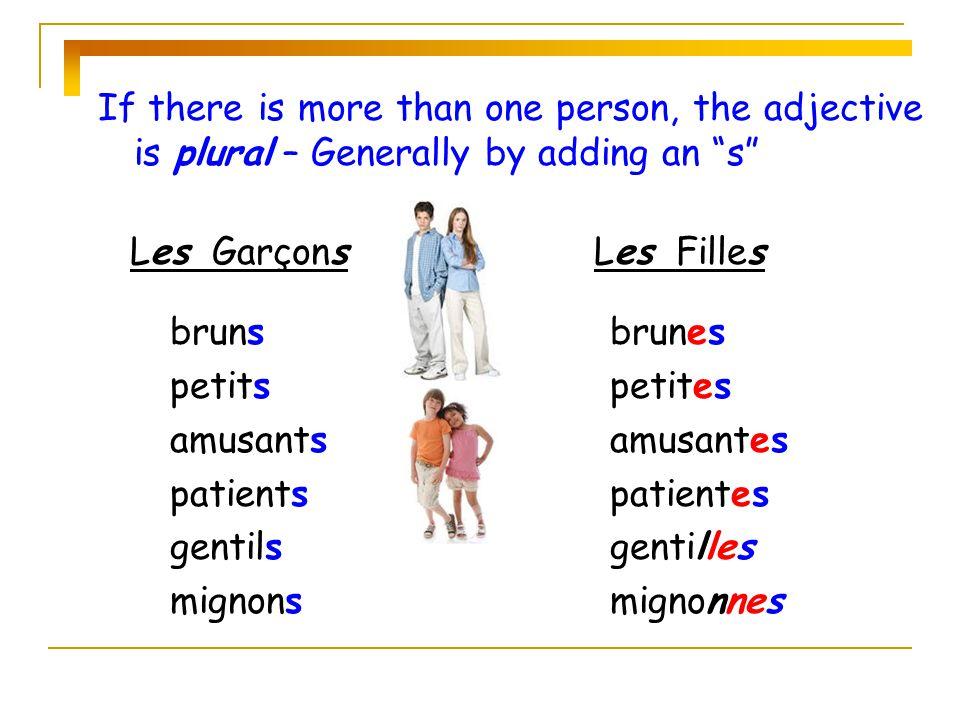 marrant (e) amusant (e) Some adjectives…