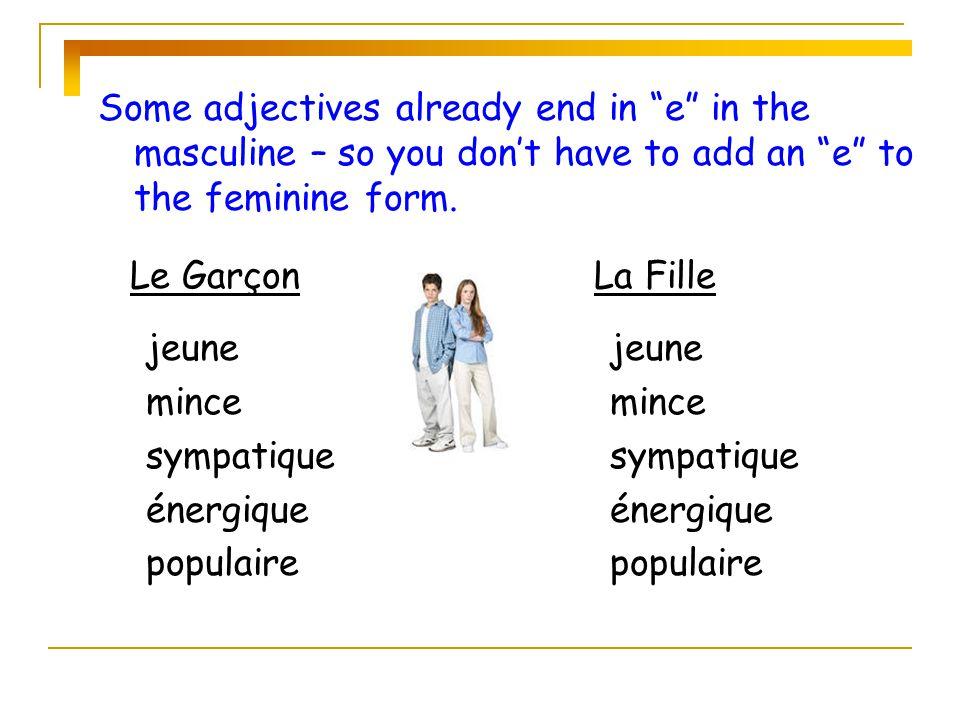 HOW TO SAY… I am-Je suis (swee) You are-Tu es (ay) He is-Il est (ay) She is-Elle est (ay)