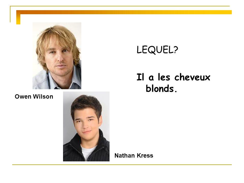 LEQUEL? Il a les cheveux blonds. Owen Wilson Nathan Kress