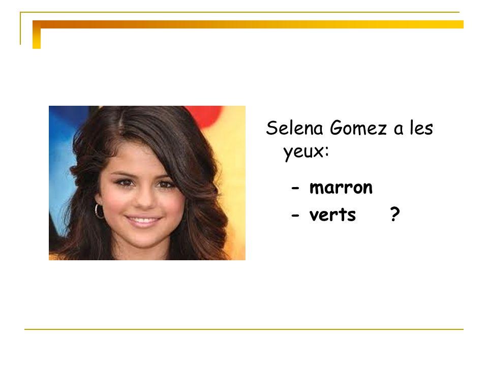 Selena Gomez a les yeux: - marron - verts ?