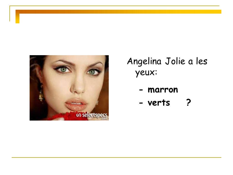Angelina Jolie a les yeux: - marron - verts ?