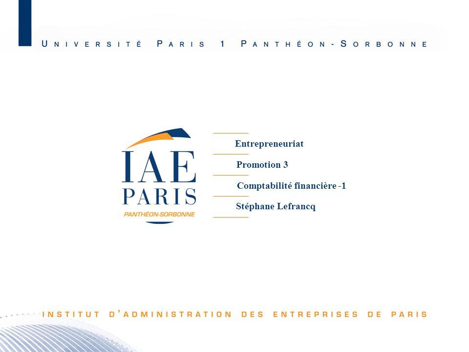Entrepreneuriat Promotion 3 Comptabilité financière -1 Stéphane Lefrancq