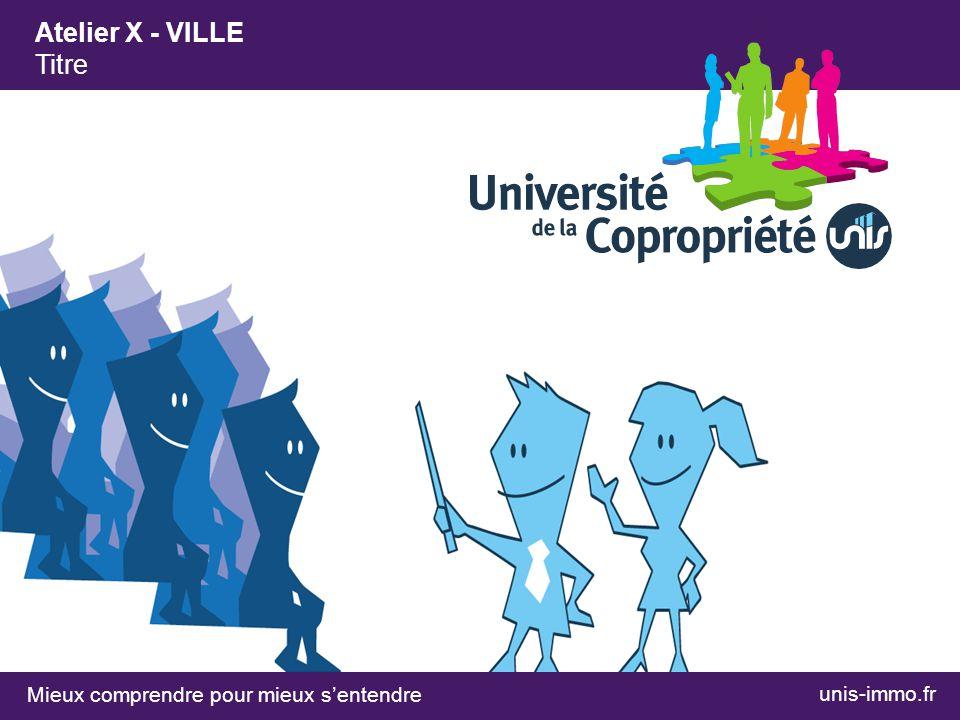 Mieux comprendre pour mieux sentendre Atelier X - VILLE Titre unis-immo.fr