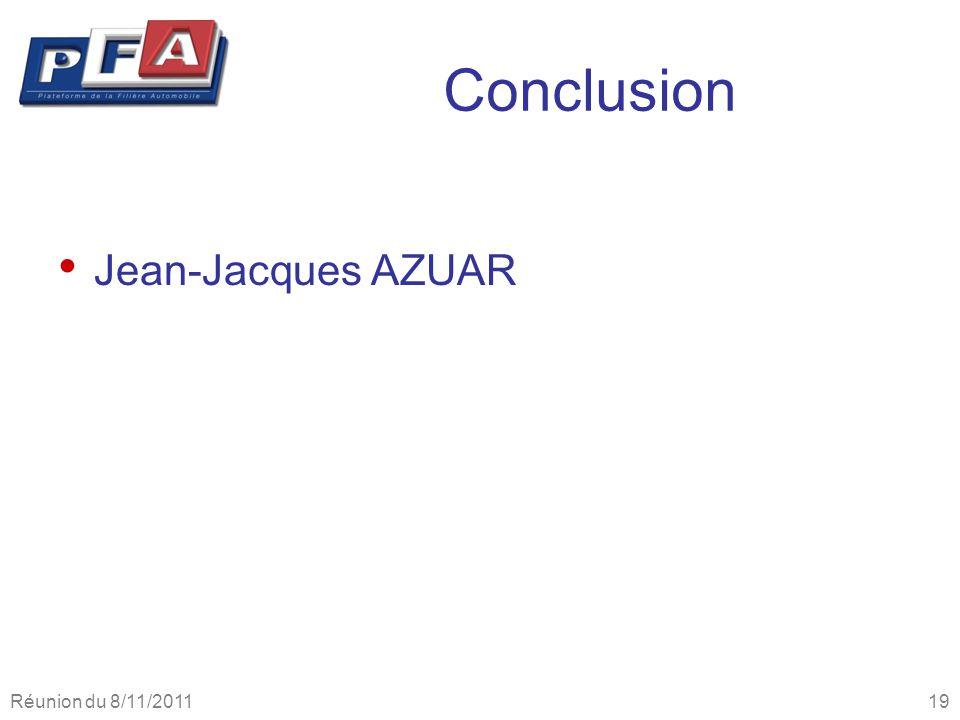 Conclusion Jean-Jacques AZUAR Réunion du 8/11/2011 19
