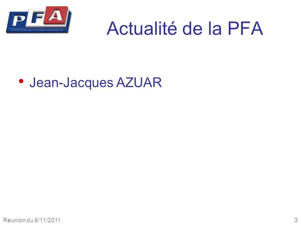 Réunion du 8/11/2011 3 Actualité de la PFA Jean-Jacques AZUAR