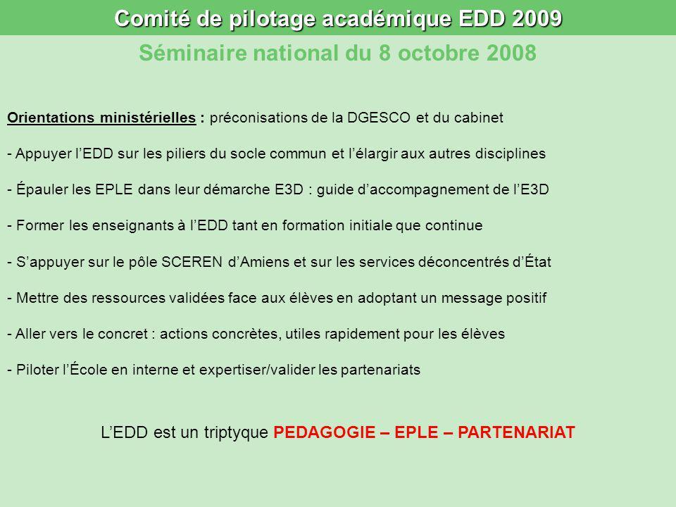 Comité de pilotage académique EDD 2009 Séminaire national du 8 octobre 2008 Orientations ministérielles : préconisations de la DGESCO et du cabinet -