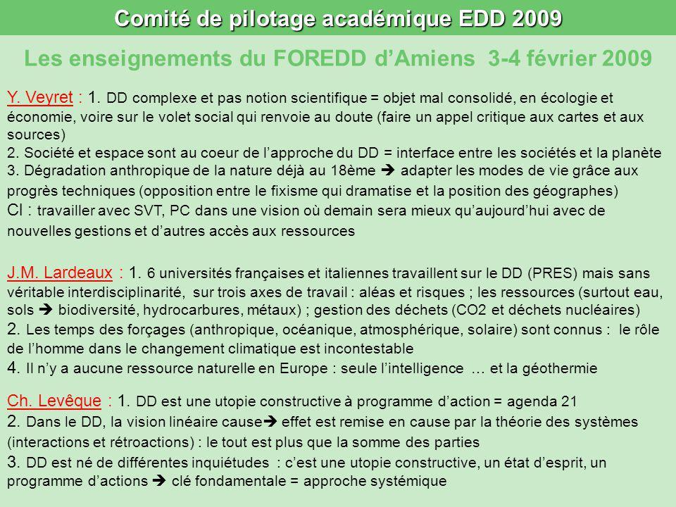 Comité de pilotage académique EDD 2009 Les enseignements du FOREDD dAmiens 3-4 février 2009 J.M. Lardeaux : 1. 6 universités françaises et italiennes