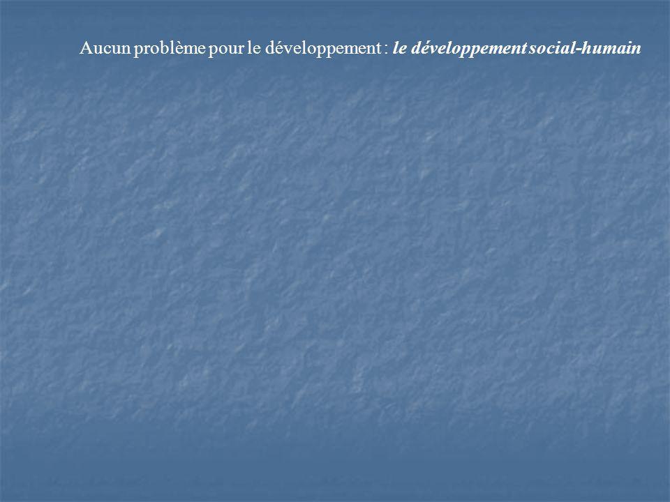 Aucun problème pour le développement : le développement social-humain
