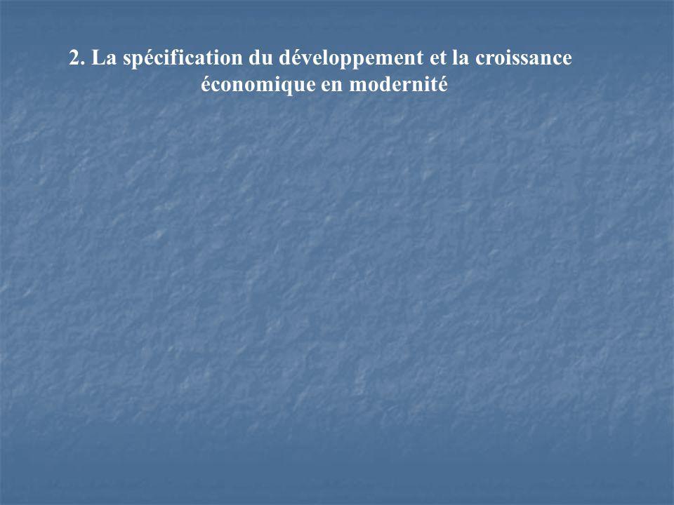 2. La spécification du développement et la croissance économique en modernité