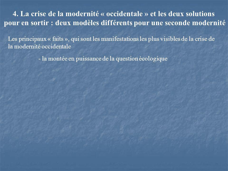 4. La crise de la modernité « occidentale » et les deux solutions pour en sortir : deux modèles différents pour une seconde modernité Les principaux «