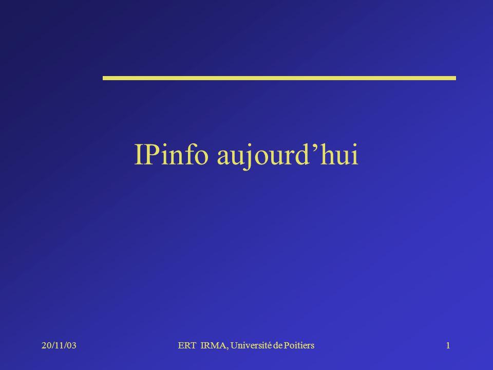 20/11/03ERT IRMA, Université de Poitiers1 IPinfo aujourdhui