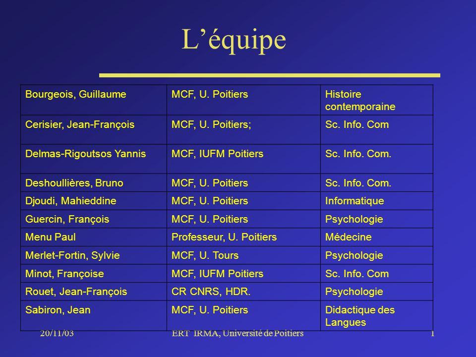 20/11/03ERT IRMA, Université de Poitiers1 Léquipe Bourgeois, GuillaumeMCF, U.