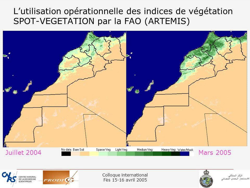 Colloque international Fès 15-16 avril 2005 11 Lutilisation opérationnelle des indices de végétation SPOT-VEGETATION par la FAO (ARTEMIS) Juillet 2004