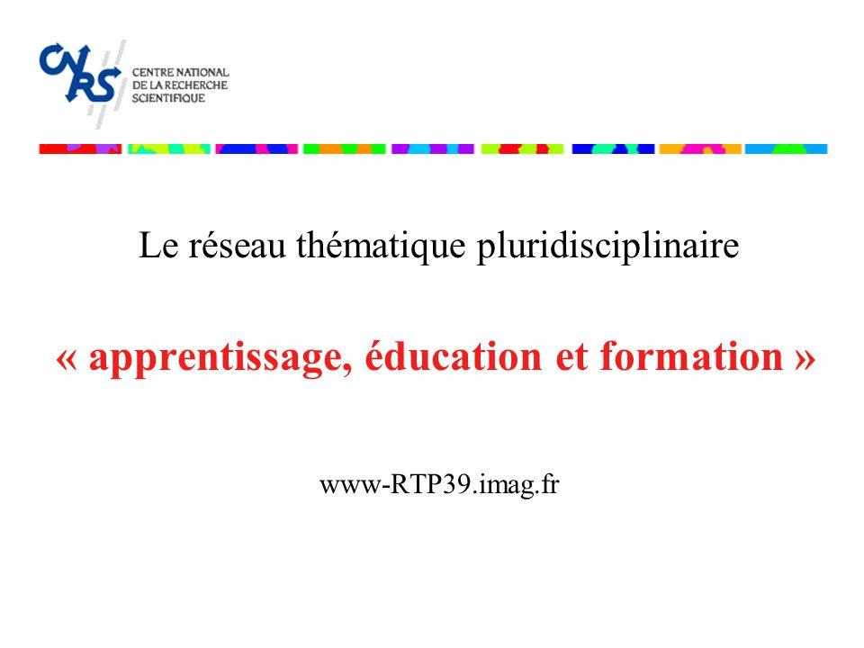 « apprentissage, éducation et formation » www-RTP39.imag.fr Le réseau thématique pluridisciplinaire