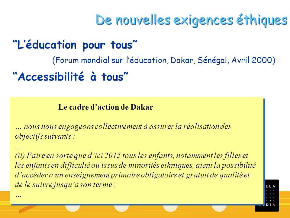 Léducation pour tous (Forum mondial sur léducation, Dakar, Sénégal, Avril 2000) Accessibilité à tous Le cadre daction de Dakar … nous nous engageons c