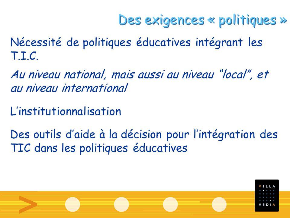 Nécessité de politiques éducatives intégrant les T.I.C. Au niveau national, mais aussi au niveau local, et au niveau international Linstitutionnalisat