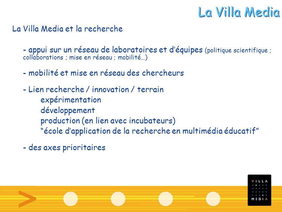 La Villa Media et la recherche - appui sur un réseau de laboratoires et déquipes (politique scientifique ; collaborations ; mise en réseau ; mobilité…