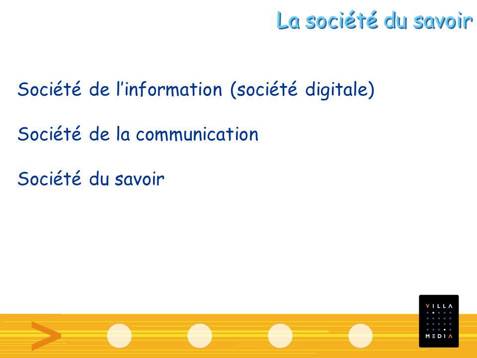 Société de linformation (société digitale) Société de la communication Société du savoir La société du savoir