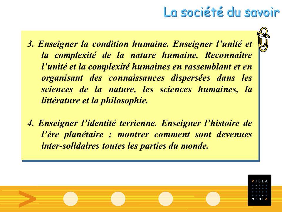 3. Enseigner la condition humaine. Enseigner lunité et la complexité de la nature humaine.