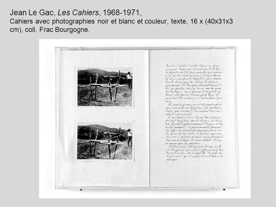Jean Le Gac, Les Cahiers, 1968-1971, Cahiers avec photographies noir et blanc et couleur, texte, 16 x (40x31x3 cm), coll. Frac Bourgogne.
