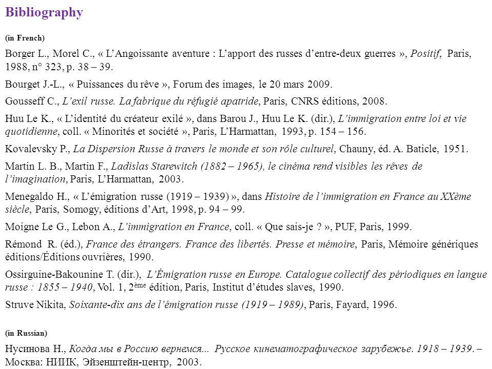 Bibliography (in French) Borger L., Morel C., « LAngoissante aventure : Lapport des russes dentre-deux guerres », Positif, Paris, 1988, n° 323, p. 38