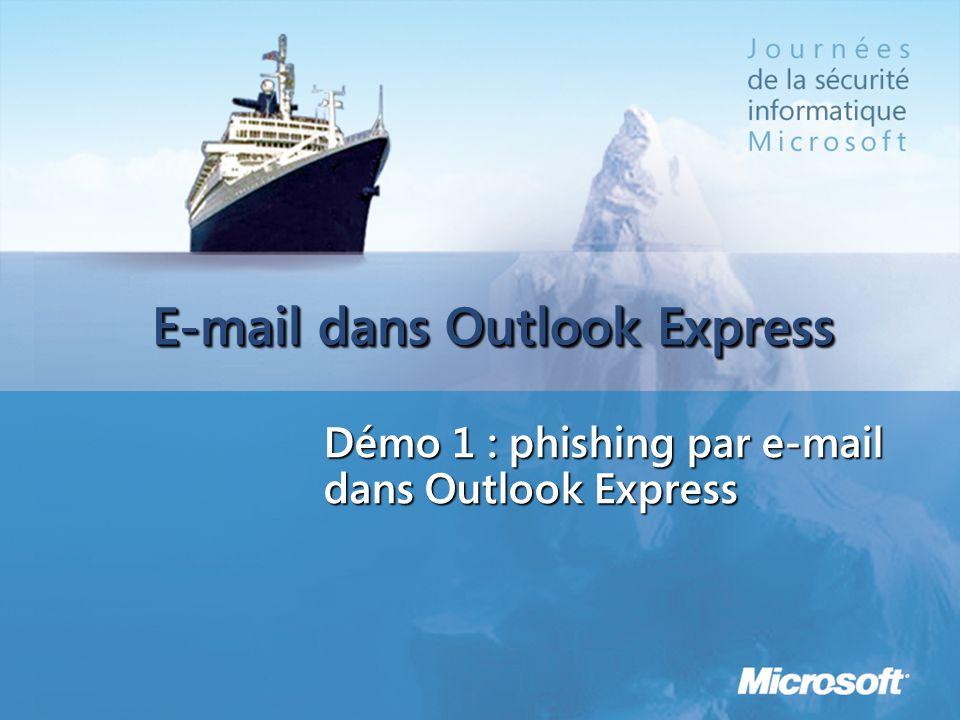 E-mail dans Outlook Express Démo 1 : phishing par e-mail dans Outlook Express