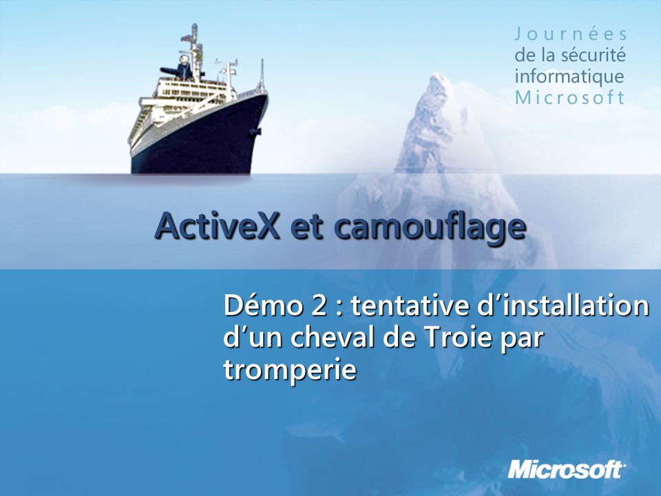ActiveX et camouflage Démo 2 : tentative dinstallation dun cheval de Troie par tromperie