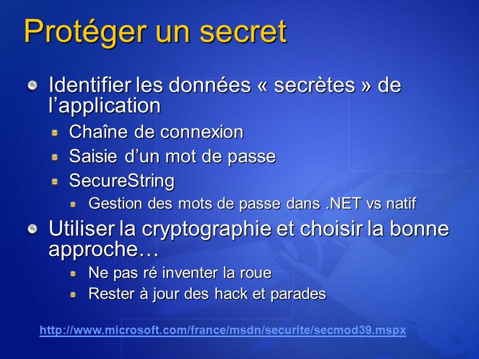 Protéger un secret Identifier les données « secrètes » de lapplication Chaîne de connexion Saisie dun mot de passe SecureString Gestion des mots de pa